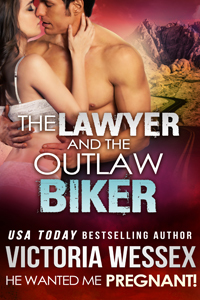 "Cover of ""The Lawyer and the Outlaw Biker (He Wanted Me Pregnant!)"" by Victoria Wessex"