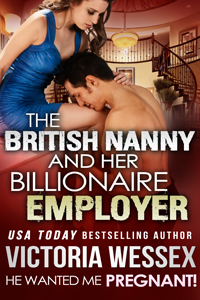 "Cover of ""The British Nanny and her Billionaire Employer (He Wanted Me Pregnant!)"" by Victoria Wessex"