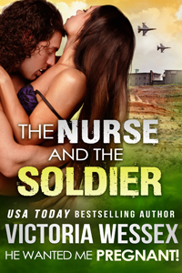 The Nurse and the Soldier (He Wanted Me Pregnant!) Cover by Victoria Wessex (Romantic Breeding Erotica)