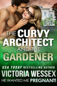 "Cover of ""The Curvy Architect and the Gardener"" by Victoria Wessex"